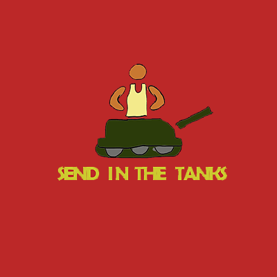 Send In The Tanks