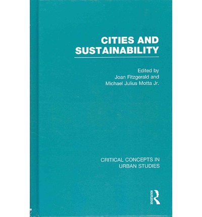 Cities and Sustainability Critical Concepts in Urban Studies