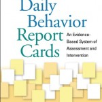 Daily Behavior Report Cards An Evidence-Based System of Assessment and Intervention