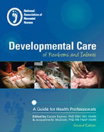 Developmental Care of Newborns and Infants, Second Edition