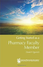 Getting Started as a Pharmacy Faculty Member