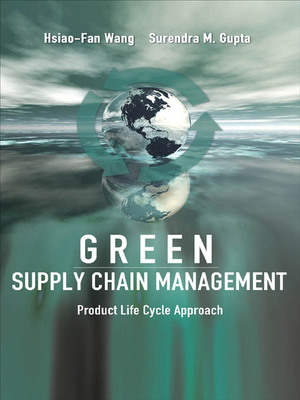 Green Supply Chain Management Product Life Cycle Approach