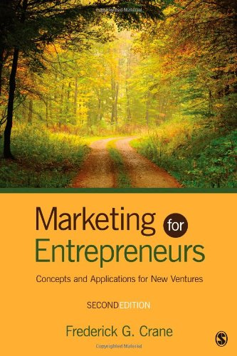 Marketing for Entrepreneurs Concepts and Applications for New Ventures