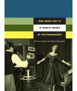 One Night on TV Is Worth Weeks at the Paramount Popular Music on Early Television