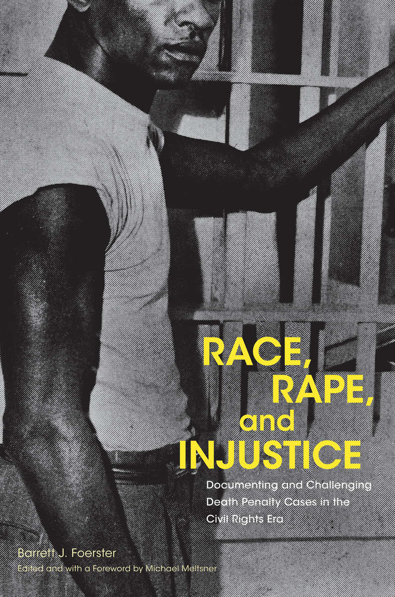 Race, Rape, and Injustice Documenting and Challenging Death Penalty Cases in the Civil Rights Era
