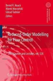 Reduced-Order Modeling for Flow Control, CISM Courses and Lectures V.528