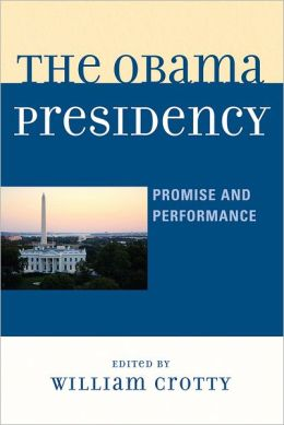 The Obama Presidency Promise and Performance