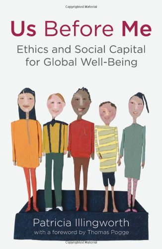 Us Before Me Ethics and Social Capital for Global Well-Being