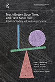Teach Better, Save Time, and Have More Fun